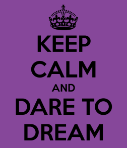 keep-calm-and-dare-to-dream-9